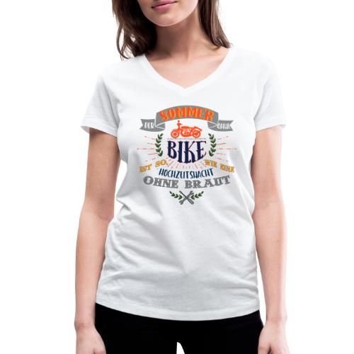 sommer ohne BIKE, wie Hochzeitsnacht ohne Braut - Frauen Bio-T-Shirt mit V-Ausschnitt von Stanley & Stella