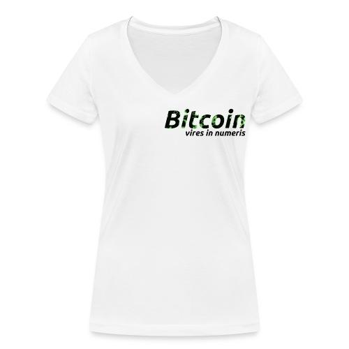 Bitcoin Matrix: Vires in numeris(Bitcoin Geschenk) - Frauen Bio-T-Shirt mit V-Ausschnitt von Stanley & Stella