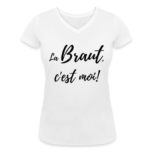 La Braut, c'est moi! - Frauen Bio-T-Shirt mit V-Ausschnitt von Stanley & Stella