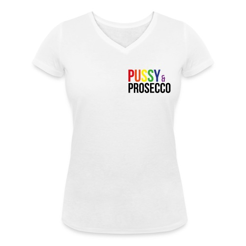 Pussy & Prosecco Rainbow Gay Lesbian Pride - Women's Organic V-Neck T-Shirt by Stanley & Stella