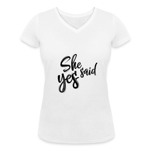she said yes - Frauen Bio-T-Shirt mit V-Ausschnitt von Stanley & Stella