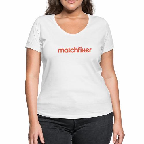 matchfixer - Vrouwen bio T-shirt met V-hals van Stanley & Stella