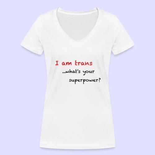 Trans Super Power - Frauen Bio-T-Shirt mit V-Ausschnitt von Stanley & Stella