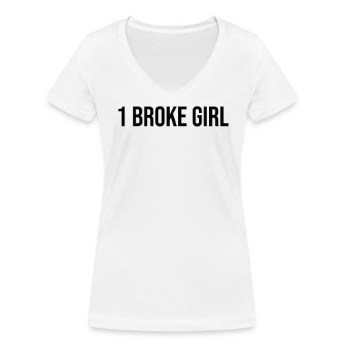 1 broke girl - Frauen Bio-T-Shirt mit V-Ausschnitt von Stanley & Stella