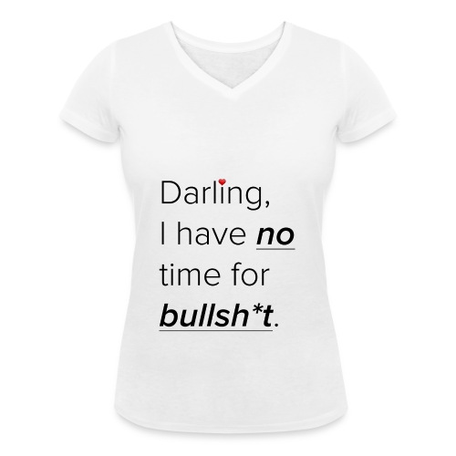 No time for bs Shirt - Frauen Bio-T-Shirt mit V-Ausschnitt von Stanley & Stella