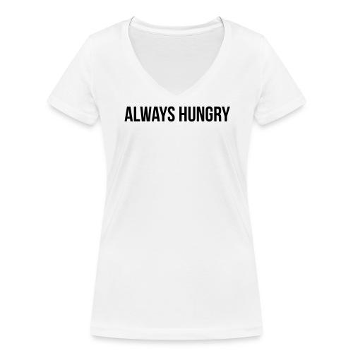Always Hungry - Frauen Bio-T-Shirt mit V-Ausschnitt von Stanley & Stella