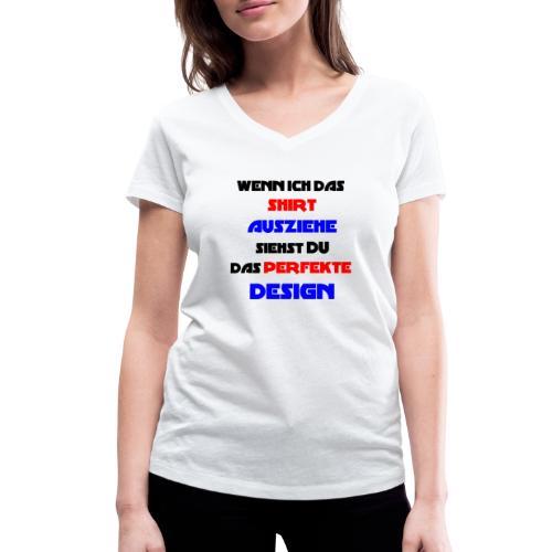 Ich bin das Design - Frauen Bio-T-Shirt mit V-Ausschnitt von Stanley & Stella