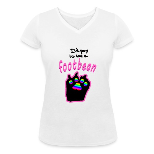 I'd pay to be a footbean - Women's Organic V-Neck T-Shirt by Stanley & Stella