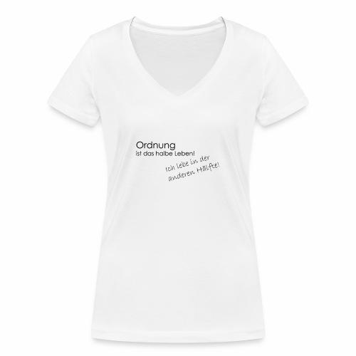 Ordnung ist nicht alles - Frauen Bio-T-Shirt mit V-Ausschnitt von Stanley & Stella