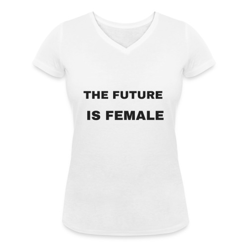 The Future Is Female - Camiseta ecológica mujer con cuello de pico de Stanley & Stella