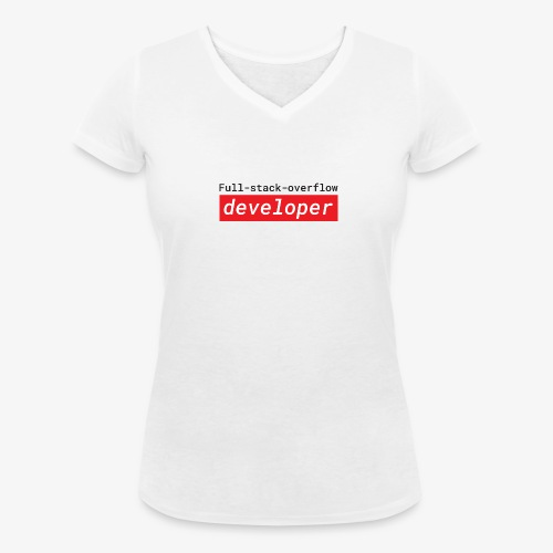 Full stack overflow developer | programmer jokes - Women's Organic V-Neck T-Shirt by Stanley & Stella