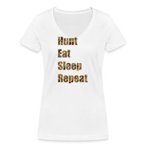 Hunt, Eat, Sleep, Repeat - Frauen Bio-T-Shirt mit V-Ausschnitt von Stanley & Stella