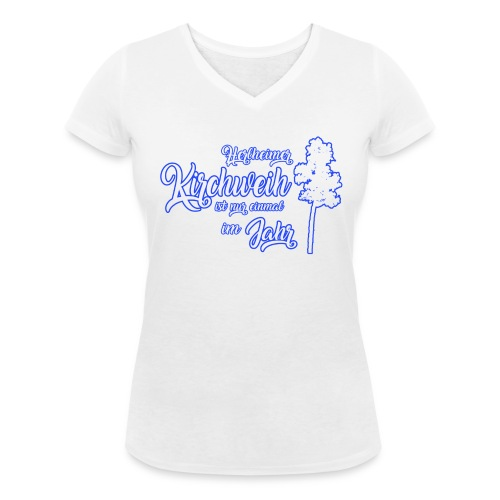 Kirchweih Shirt weiss Kopie - Frauen Bio-T-Shirt mit V-Ausschnitt von Stanley & Stella