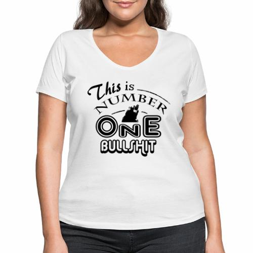 This is number one Bullshit. - Frauen Bio-T-Shirt mit V-Ausschnitt von Stanley & Stella