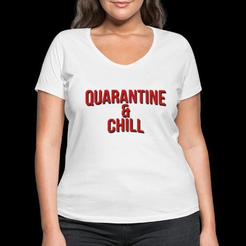 Quarantine & Chill Corona Virus COVID-19 - Frauen Bio-T-Shirt mit V-Ausschnitt von Stanley & Stella