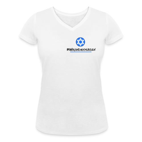 Wir sind auch Juden II - Frauen Bio-T-Shirt mit V-Ausschnitt von Stanley & Stella