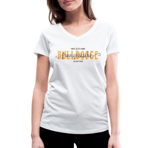 Seelenhund Französische Bulldogge - Frauen Bio-T-Shirt mit V-Ausschnitt von Stanley & Stella