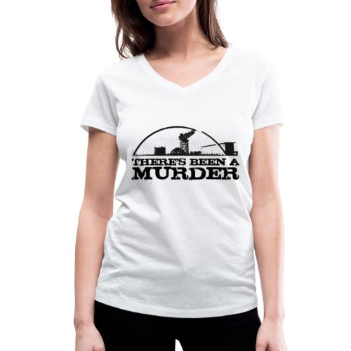 There s Been A Murder - Women's Organic V-Neck T-Shirt by Stanley & Stella