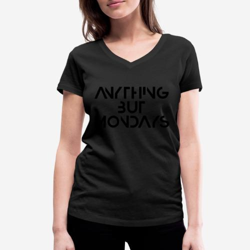 alles andere als montags - Frauen Bio-T-Shirt mit V-Ausschnitt von Stanley & Stella