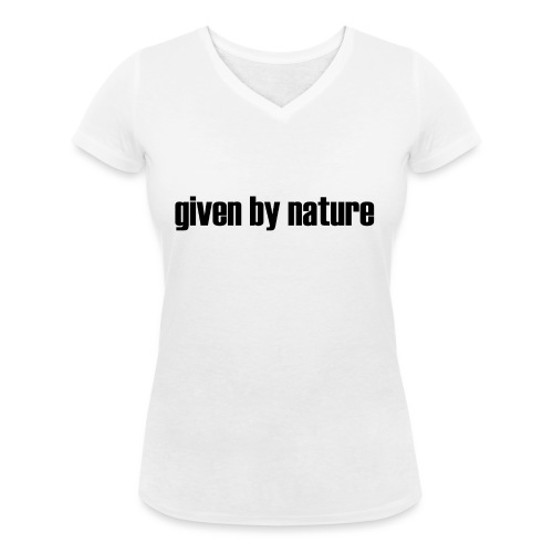 given by nature - Women's Organic V-Neck T-Shirt by Stanley & Stella