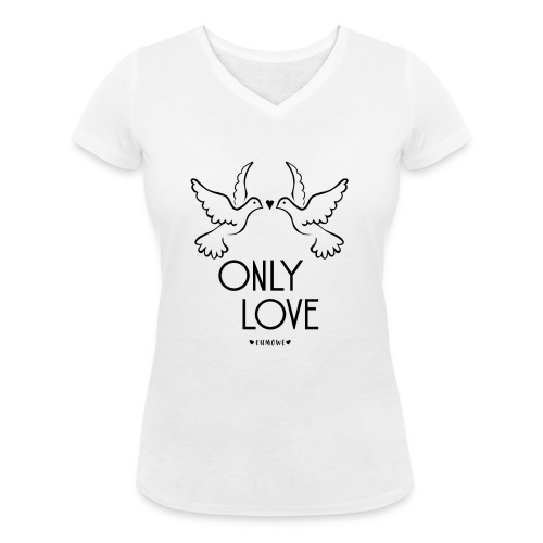ONLY LOVE - Nur noch Liebe! - Frauen Bio-T-Shirt mit V-Ausschnitt von Stanley & Stella