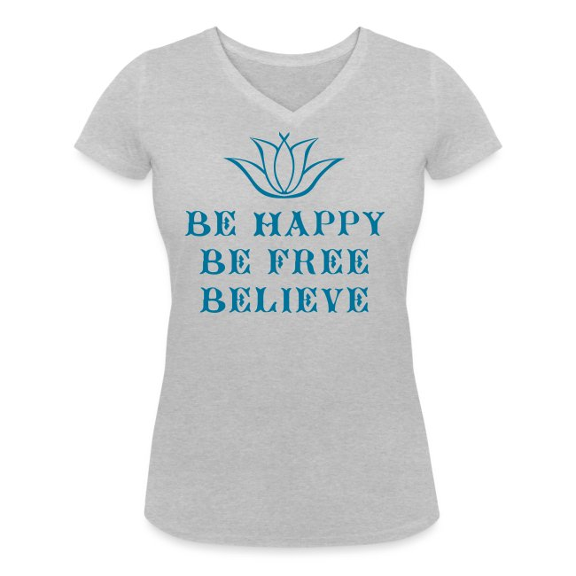 Be happy Be free Believe