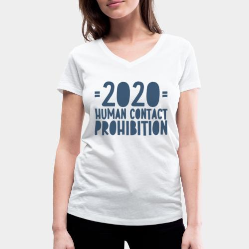 covid prohibition human contact - T-shirt bio col V Stanley & Stella Femme