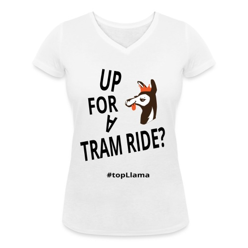 Up for a tram ride - Women's Organic V-Neck T-Shirt by Stanley & Stella