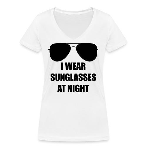 I Wear Sunglasses At Night - Frauen Bio-T-Shirt mit V-Ausschnitt von Stanley & Stella
