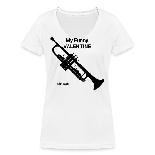 My Funny Valentine - Women's Organic V-Neck T-Shirt by Stanley & Stella