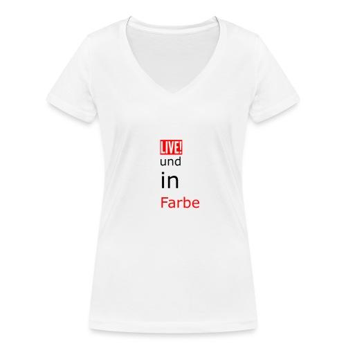 Live und in farbe - Frauen Bio-T-Shirt mit V-Ausschnitt von Stanley & Stella