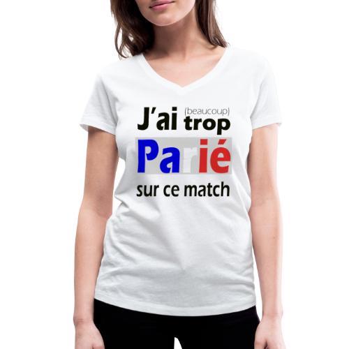 J'ai trop parié sur ce match - T-shirt bio col V Stanley & Stella Femme