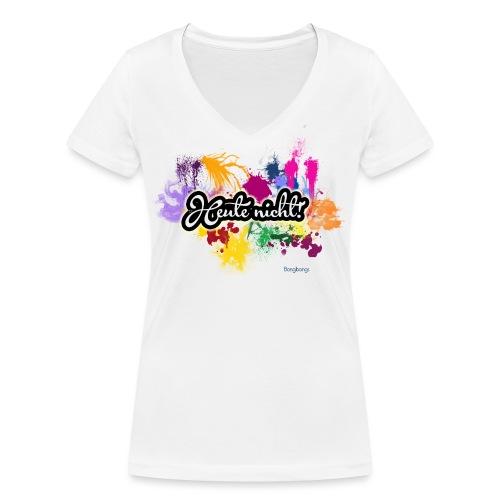 Heute nicht! - Frauen Bio-T-Shirt mit V-Ausschnitt von Stanley & Stella