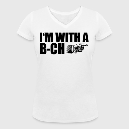 I m with a B CH - Women's Organic V-Neck T-Shirt by Stanley & Stella