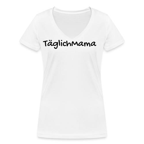 TäglichMama - Frauen Bio-T-Shirt mit V-Ausschnitt von Stanley & Stella
