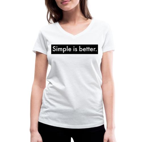 Simple Is Better - Women's Organic V-Neck T-Shirt by Stanley & Stella