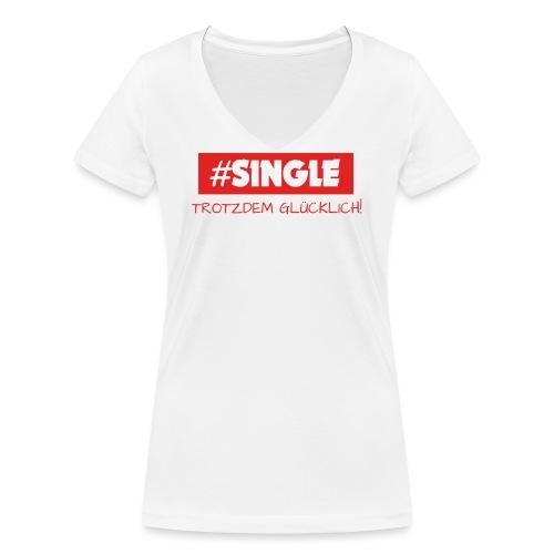 Single trotzdem glücklich - Frauen Bio-T-Shirt mit V-Ausschnitt von Stanley & Stella