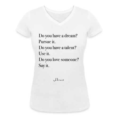 Do you have a dream? Pursue it. Do it. - Women's Organic V-Neck T-Shirt by Stanley & Stella