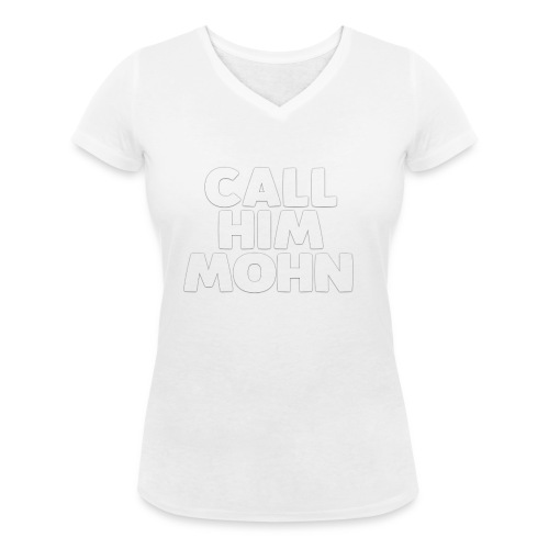 CallHimMohn - Frauen Bio-T-Shirt mit V-Ausschnitt von Stanley & Stella