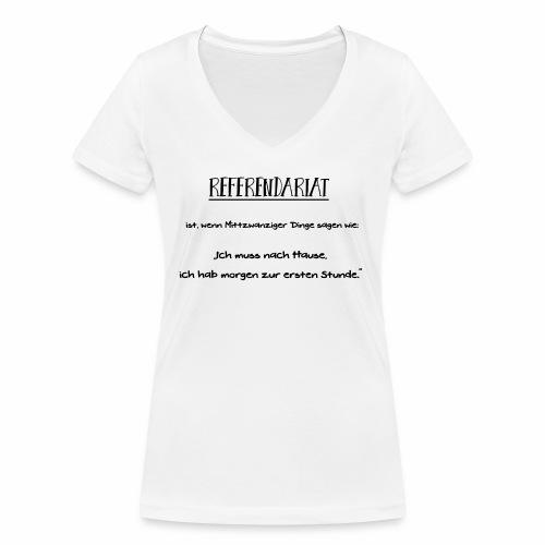 Referendariat zur ersten Stunde - Frauen Bio-T-Shirt mit V-Ausschnitt von Stanley & Stella