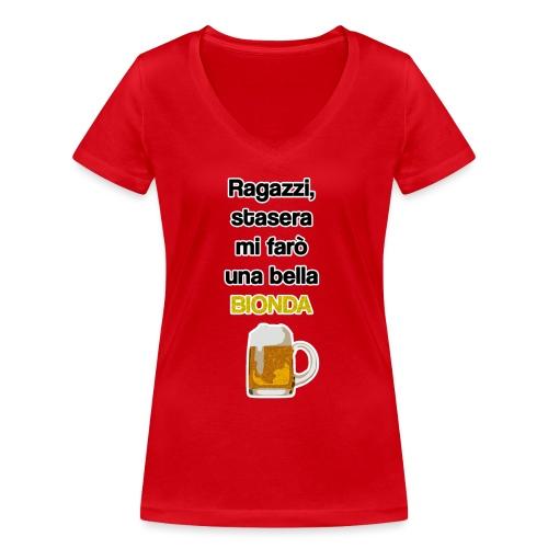 Birra - Stasera mi farò una bionda - T-shirt ecologica da donna con scollo a V di Stanley & Stella
