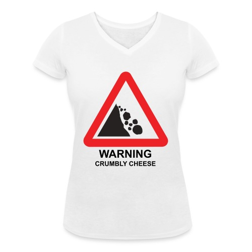 WARNING: CRUMBLY CHEESE - Women's Organic V-Neck T-Shirt by Stanley & Stella