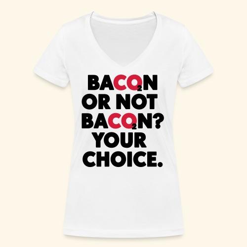 Bacon or not bacon - Ekologisk T-shirt med V-ringning dam från Stanley & Stella