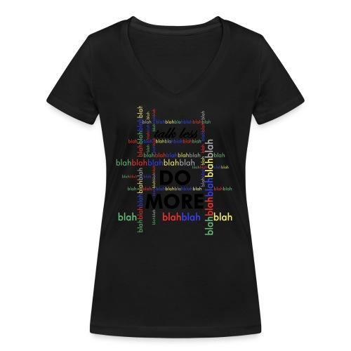 Talk less do more - T-shirt ecologica da donna con scollo a V di Stanley & Stella