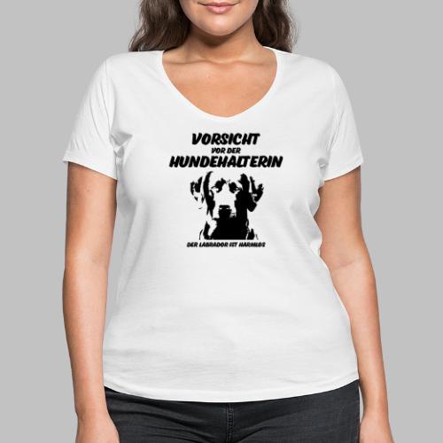 Vorsicht vor der Hundehalterin der Labrador Spruch - Frauen Bio-T-Shirt mit V-Ausschnitt von Stanley & Stella