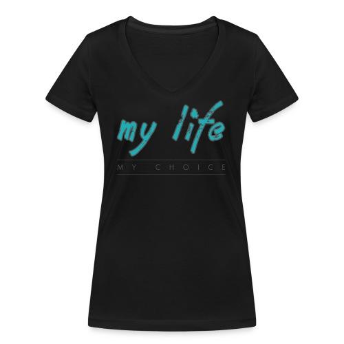 my-life-my-choice - Økologisk Stanley & Stella T-shirt med V-udskæring til damer