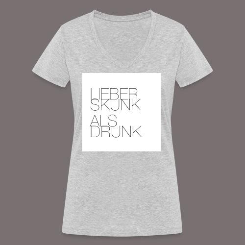 Lieber Skunk als Drunk - Frauen Bio-T-Shirt mit V-Ausschnitt von Stanley & Stella