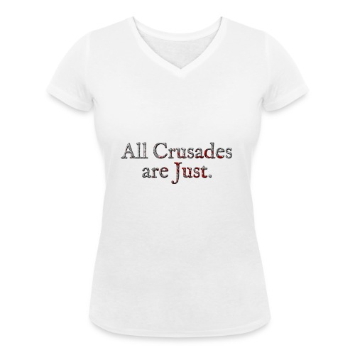 All Crusades Are Just. Alt.2 - Women's Organic V-Neck T-Shirt by Stanley & Stella