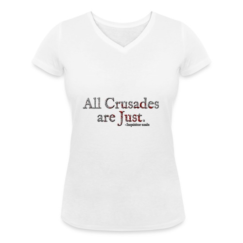 All Crusades Are Just. Alt.1 - Women's Organic V-Neck T-Shirt by Stanley & Stella