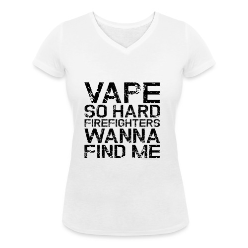 Vape so hard - Women's Organic V-Neck T-Shirt by Stanley & Stella